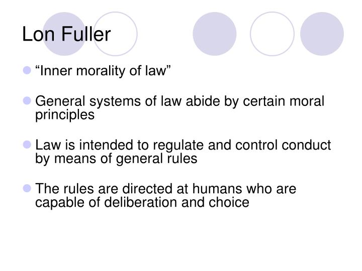 positivism fuller morality Natural law as professional ethics: a reading of  natural law as professional ethics: a reading of fuller,  lon fuller's the morality of law.
