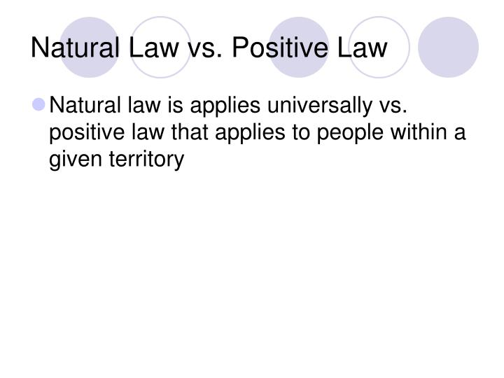 "canadian law natural law v positivism That legal positivism and legal realism are  canadian journal of law and jurisprudence  inferences, and outputs: the study of ""a natural phenomenon."