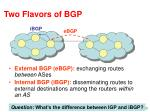 two flavors of bgp