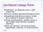 use natural linkage points