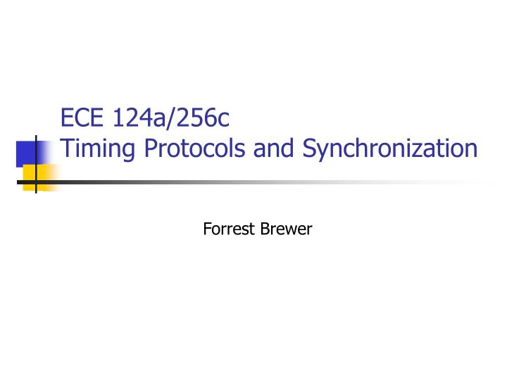 ece 124a 256c timing protocols and synchronization n.