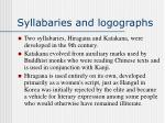 syllabaries and logographs