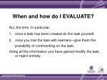 when and how do i evaluate