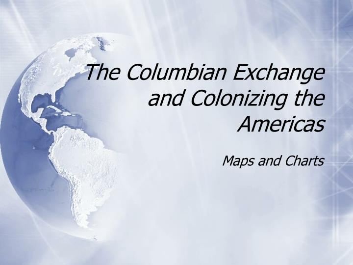 the columbian exchange and colonizing the americas n.