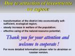 due to attraction of investments we expect