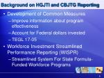 background on hgjti and cbjtg reporting