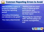 common reporting errors to avoid1