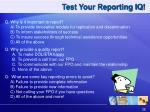 test your reporting iq