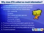 why does eta collect so much information
