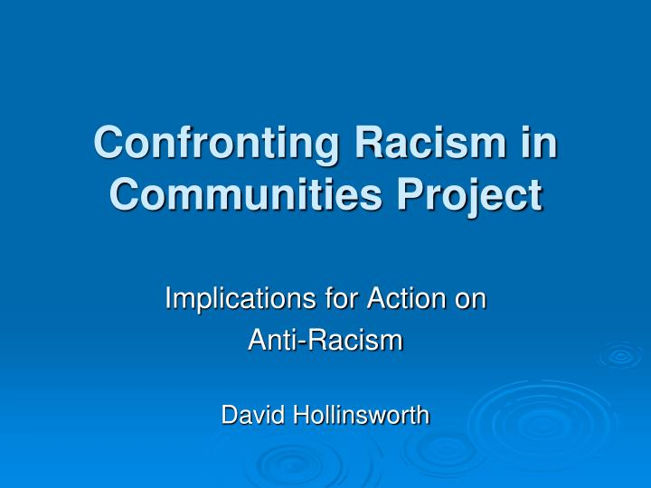 confronting racism in communities project n.