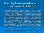 interplay between institutional and cultural racisms