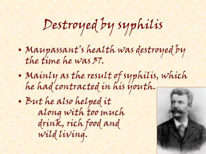 Destroyed by syphilis
