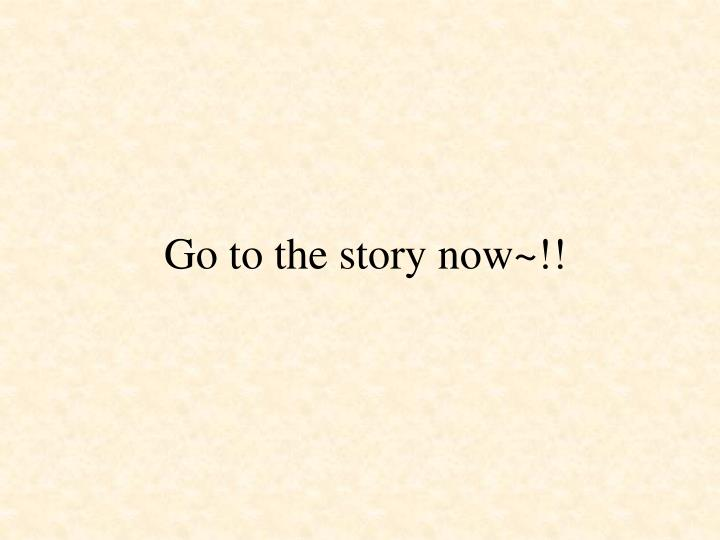 Go to the story now~!!
