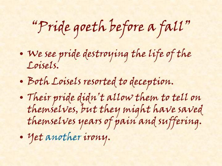 """""""Pride goeth before a fall"""""""