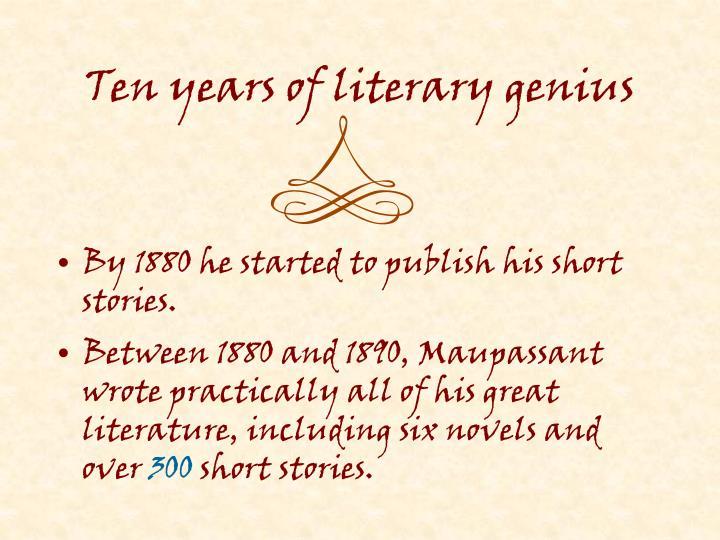 Ten years of literary genius