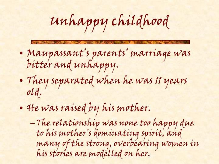 Unhappy childhood