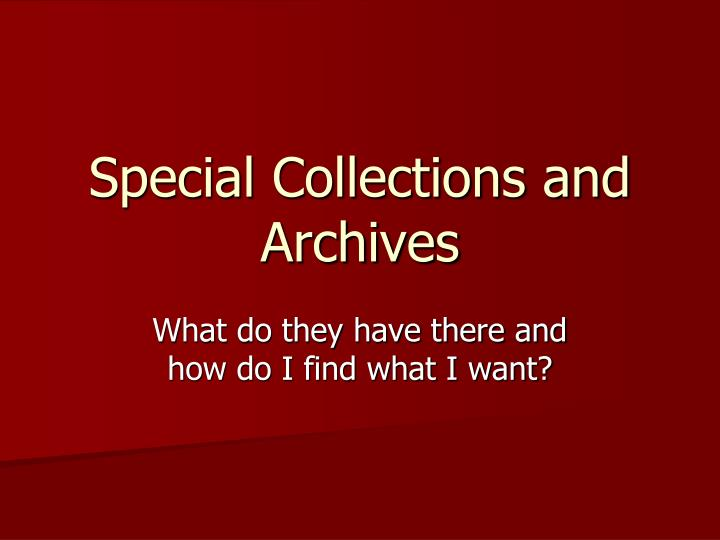 special collections and archives n.