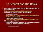 to request and use items