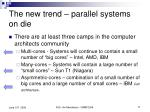 the new trend parallel systems on die
