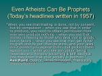 even atheists can be prophets today s headlines written in 1957