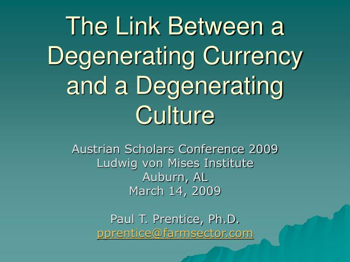 the link between a degenerating currency and a degenerating culture n.