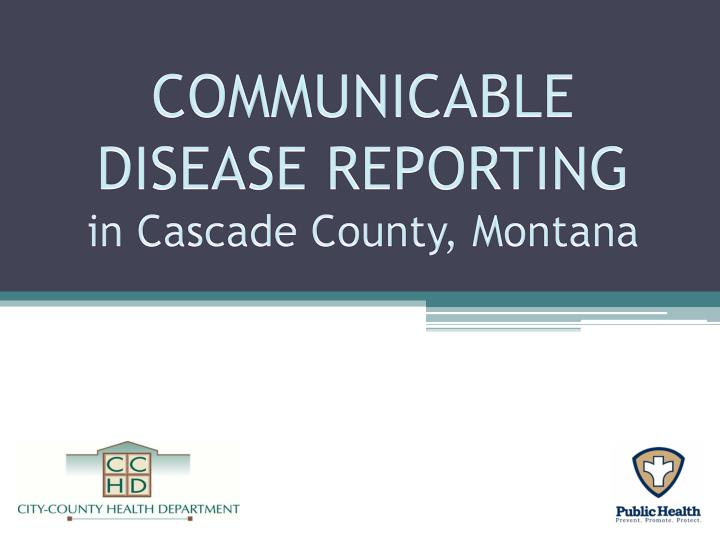 communicable disease reporting in cascade county montana n.