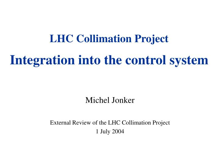 lhc collimation project integration into the control system n.