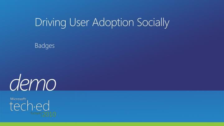 Driving User Adoption Socially