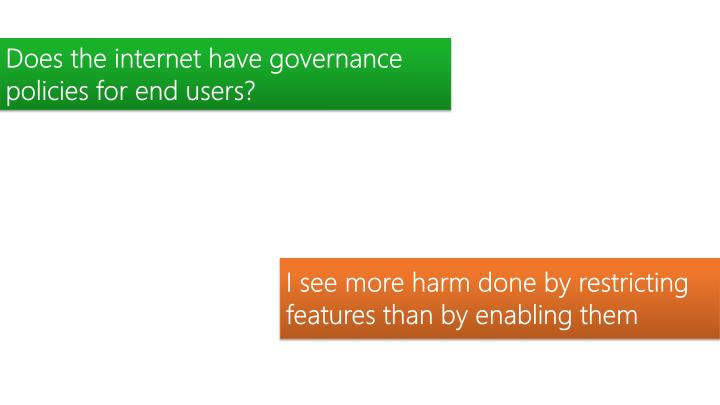 Does the internet have governance policies for end users?