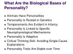 what are the biological bases of personality