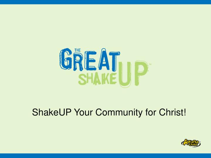 shakeup your community for christ n.