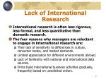 lack of international research