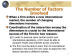 the number of factors involved