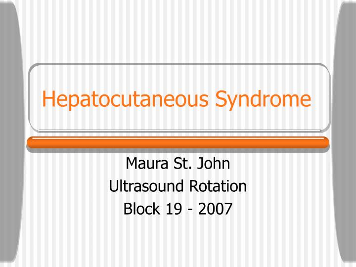 hepatocutaneous syndrome n.