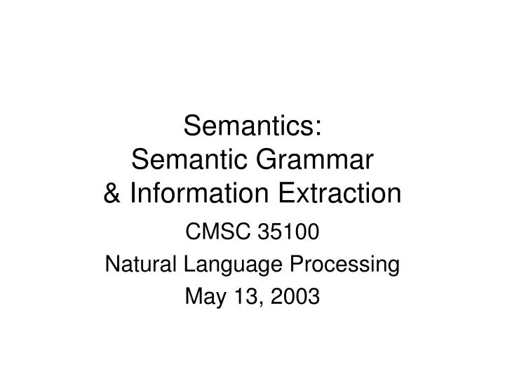 semantics semantic grammar information extraction n.