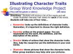 illustrating character traits group word knowledge project you will be given a rubric 35 min