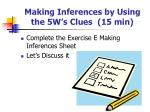 making inferences by using the 5w s clues 15 min