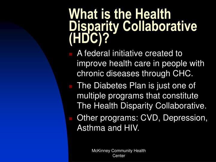 What is the Health Disparity Collaborative (HDC)?
