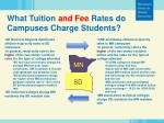 what tuition and fee rates do campuses charge students