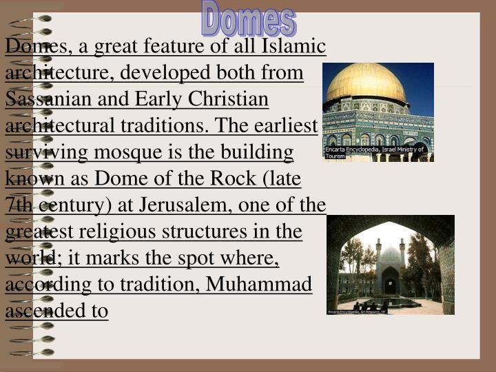 Ppt islamic art and architecture powerpoint presentation id999671 domes a great feature of all islamic architecture developed both from sassanian and early christian architectural traditions toneelgroepblik Image collections