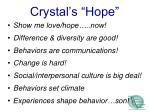 crystal s hope
