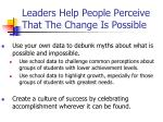 leaders help people perceive that the change is possible2