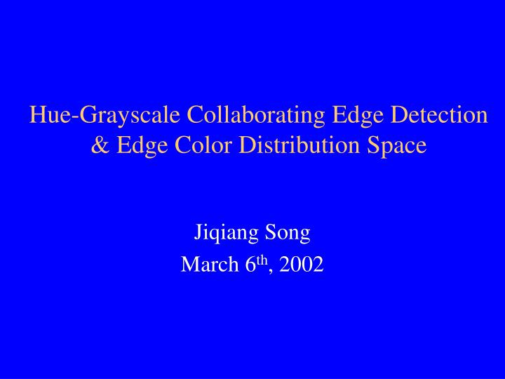 hue grayscale collaborating edge detection edge color distribution space n.