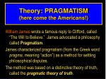 theory pragmatism here come the americans