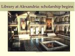 library at alexandria scholarship begins