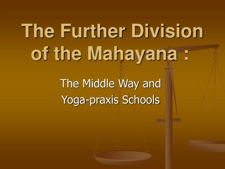 the further division of the mahayana n.