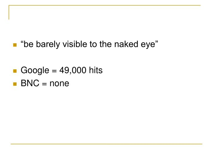"""""""be barely visible to the naked eye"""