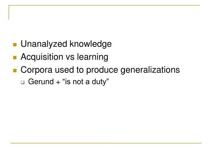 Unanalyzed knowledge