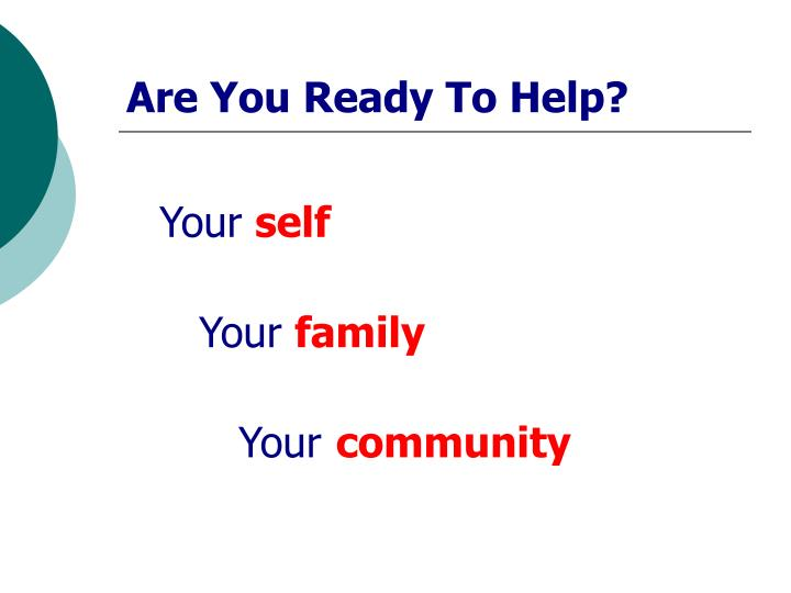 are you ready to help n.