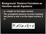 background distance functions as hamilton jacobi equations